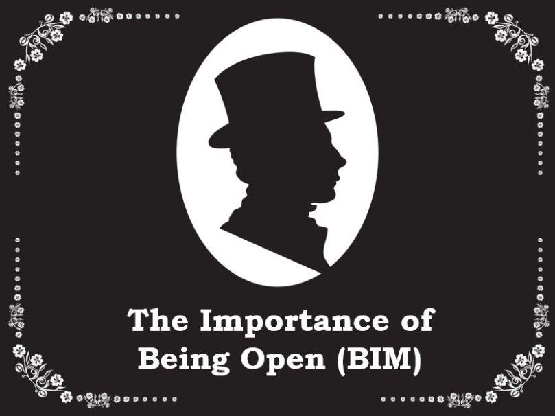 TheImportance of Being Open(BIM)